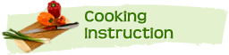 Cooking Instruction - Click here